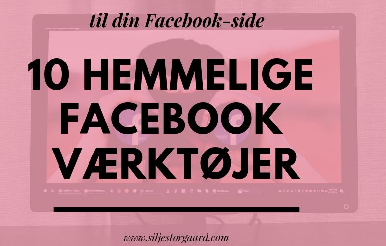 10 (hemmelige) Facebook-værktøjer til din Facebook-side