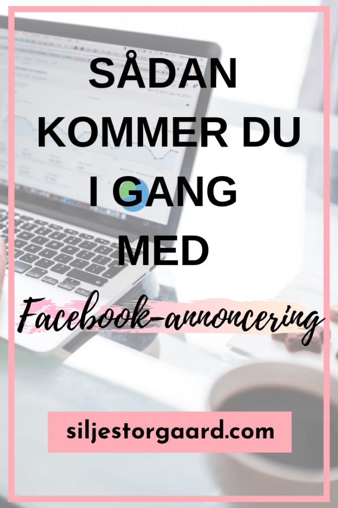 Kom i gang med at annoncere på Facebook - Siljestorgaard.com